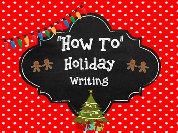 """Holiday """"How To"""" Writing"""