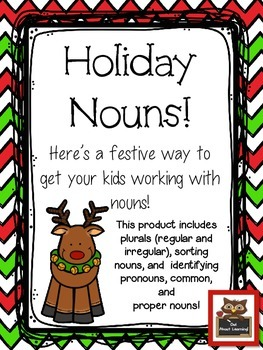 Holiday Nouns! (identifying types of nouns, plural nouns,