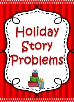 Holiday Story Problems (Addition & Subtraction Word Problems)