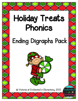 Holiday Treats Phonics: Ending Digraphs Pack