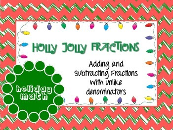Holly Jolly Fractions- Adding and Subtracting Fractions wi