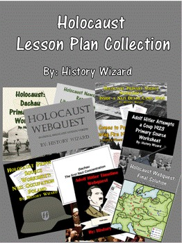 Holocaust Lesson Plan Collection (Webquests and Primary So