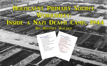 Holocaust Primary Source Worksheet: Inside a Nazi Death Ca