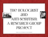 Holocaust and Anti-Semitism Group Research Project