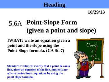 Holt Algebra 5.6A Point-Slope Form (given a point and slop