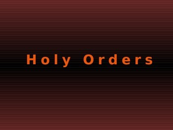 Holy Orders - Sacrament of Service - Ordination
