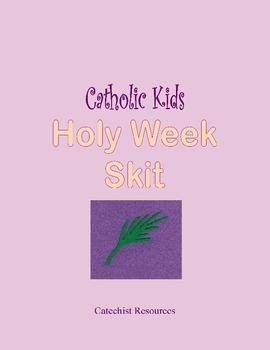 Holy Week Skit