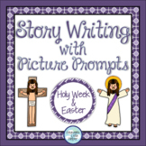 Holy Week and Easter Story Writing with Picture Prompts {H