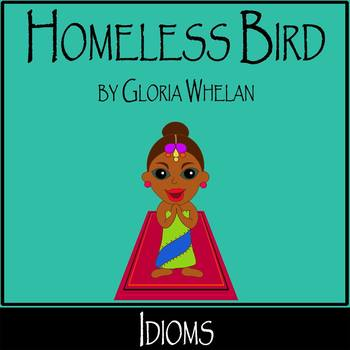 Homeless Bird by Gloria Whelan - Idioms (differentiated!)