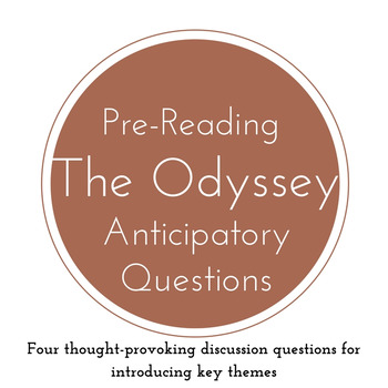 Homer's Odyssey Pre-Reading Anticipatory Discussion Questions