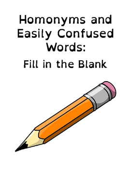 Homonyms and Easily Confused Words: Fill in the Blank