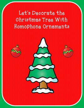 Homophones : Let's Decorate The Christmas Tree With Homoph