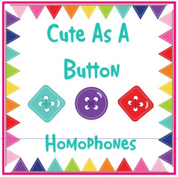 Homophones That Are Cute As A Button Lesson and PRINTABLE
