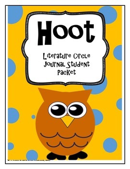 Hoot Literature Circle Journal Student Packet