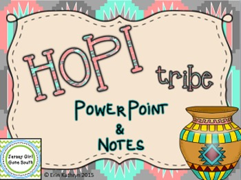 Hopi Tribe - Native Americans PowerPoint and Notes Set