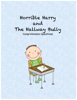 Horrible Harry and the Hallway Bully comprehension questions