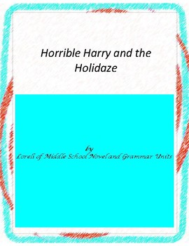 Horrible Harry and the Holidaze Novel Unit with Literary a