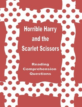 Horrible Harry and the Scarlet Scissors Reading Comprehens