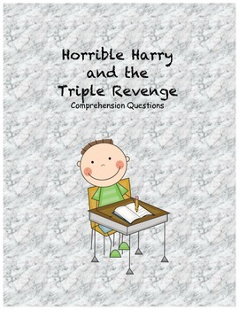 Horrible Harry and the Triple Revenge comprehension questions