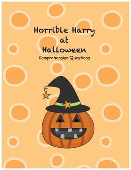 Horrible Harry at Halloween comprehension questions