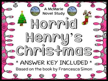 Horrid Henry's Christmas (Francesca Simon) Novel Study / C