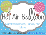 Hot Air Balloon Decor and Classroom Printables EDITABLE