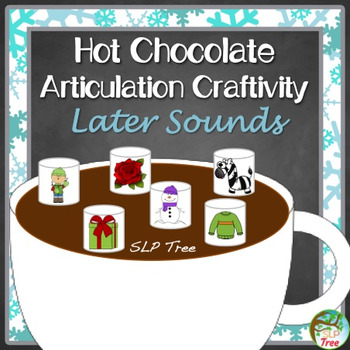 Hot Chocolate Articulation Later Developing Sounds