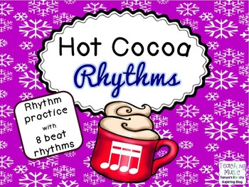 Hot Cocoa Rhythms sixteenth notes Tika Tika/Tiri Tiri/Tipi Tipi