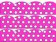 Hot Pink Polka Dot Borders