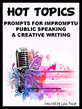 Hot Topics Impromptu Public Speaking & Creative Writing Prompts