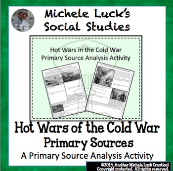 Hot Wars in the Cold War Primary Source Activity Homework