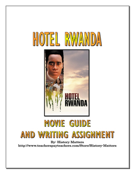 Hotel Rwanda - Movie Guide and Writing Assignment with Key
