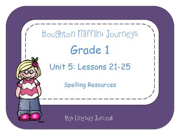 Houghton Mifflin Journeys Grade 1 Unit 5 Spelling Resources