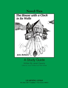 House with a Clock in Its Walls - Novel-Ties Study Guide