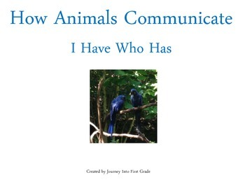 How Animals Communicate I Have Who Has (Journeys Common Co