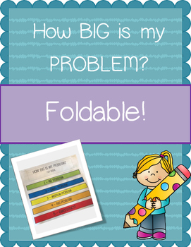 How BIG is MY Problem - Foldable