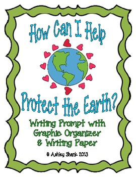 How Can I Help Protect the Earth? Writing Prompt, Organize