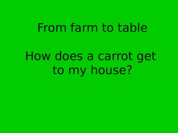 How Do Carrots Get to My Home? Powerpoint