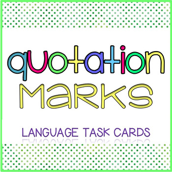 Quotation Marks {Dialogue, Irony, and Quotations Task Cards}