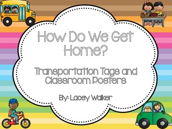 How Do We Get Home Transportation Tags and Classroom Posters