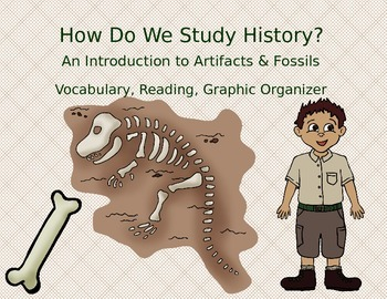 How Do We Study History?  Artifacts and Fossils Reading wi