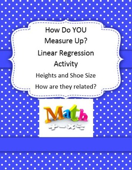 How Do YOU Measure Up? Linear Regression Activity