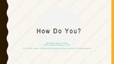 How Do You?