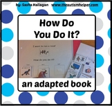 How Do You Do It? Adapted Book for Children with Autism