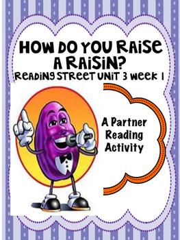 How Do You Raise a Raisin Reading Street 3rd grade Unit 3