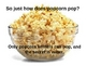 How Does Popcorn Pop? PowerPoint