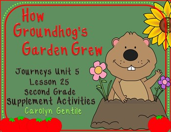 How Groundhog's Garden Grew Journeys Unit 5 Lesson 25 2nd