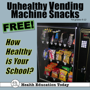 Unhealthy Vending Machine Snacks Lesson *FREE*! How Health