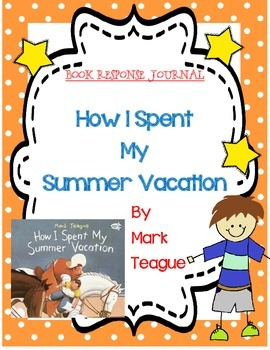 How I Spent My Summer Vacation by Mark Teague -A Complete
