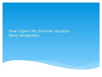 How I Spent My Summer Vacation Vocabulary PowerPoint